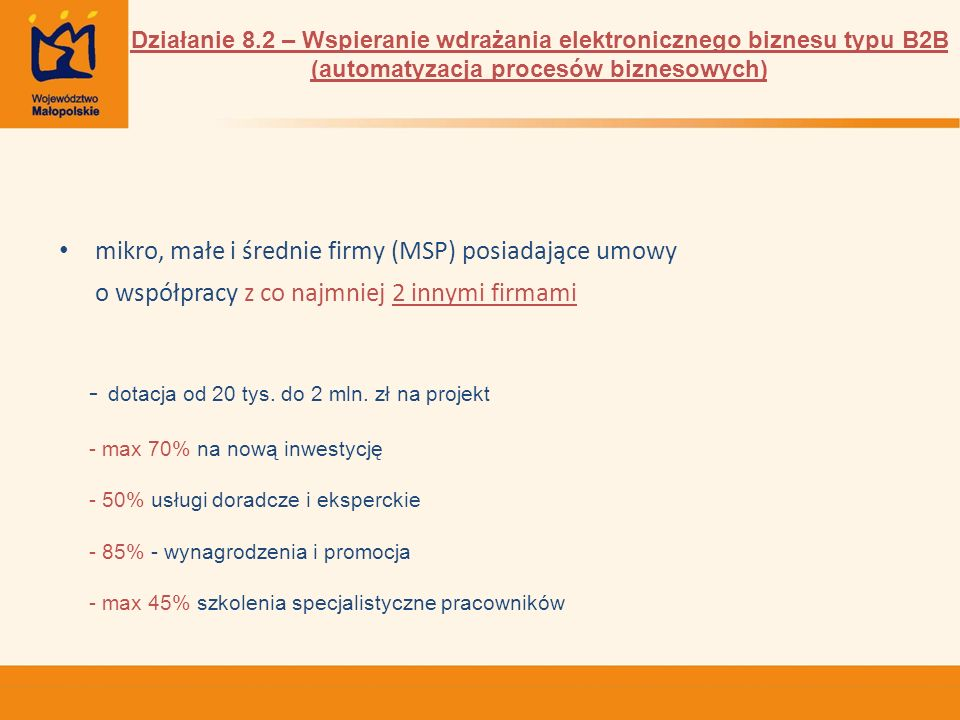 - dotacja od 20 tys. do 2 mln. zł na projekt