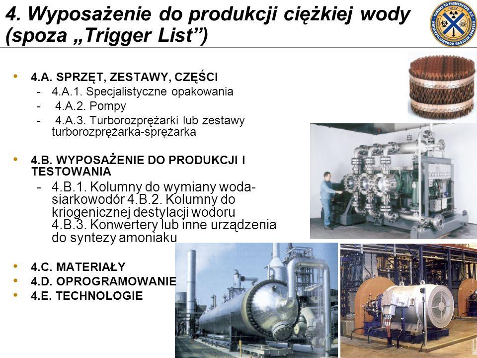"""4. Wyposażenie do produkcji ciężkiej wody (spoza """"Trigger List )"""