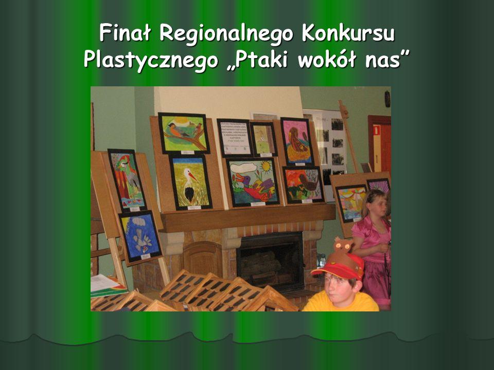 """Finał Regionalnego Konkursu Plastycznego """"Ptaki wokół nas"""
