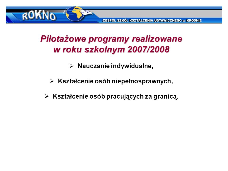 Pilotażowe programy realizowane w roku szkolnym 2007/2008