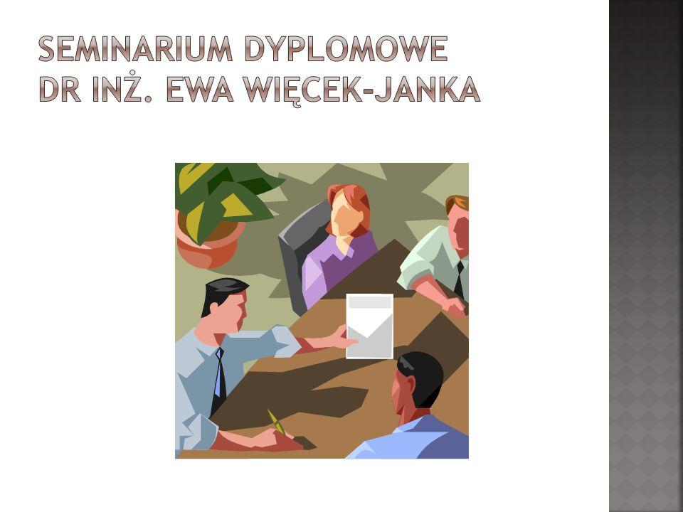 Seminarium dyplomowe dr inż. Ewa Więcek-Janka