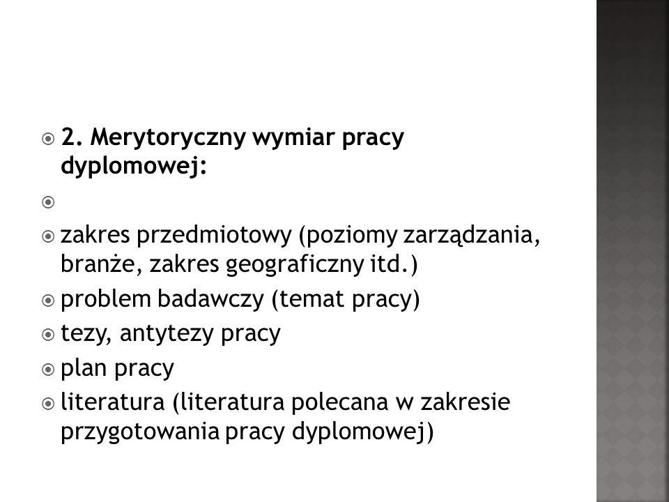 2. Merytoryczny wymiar pracy dyplomowej: