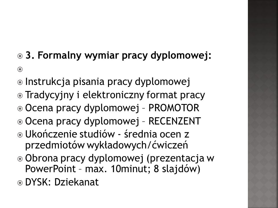 3. Formalny wymiar pracy dyplomowej: