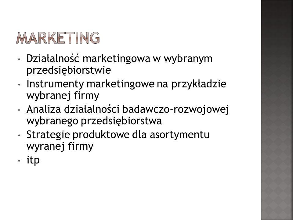Marketing Działalność marketingowa w wybranym przedsiębiorstwie