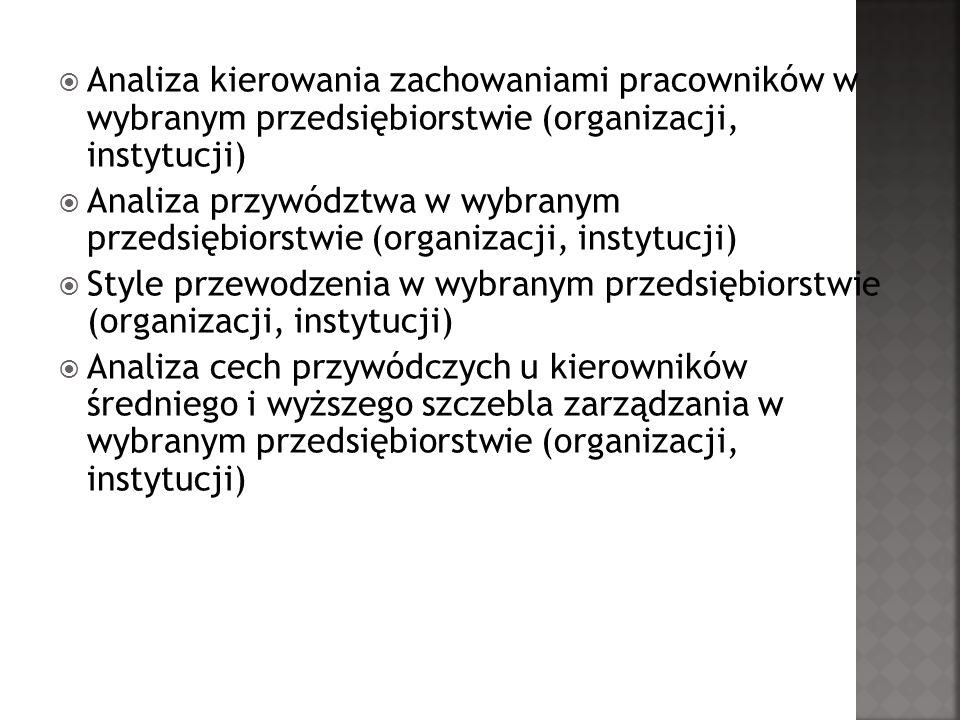 Analiza kierowania zachowaniami pracowników w wybranym przedsiębiorstwie (organizacji, instytucji)