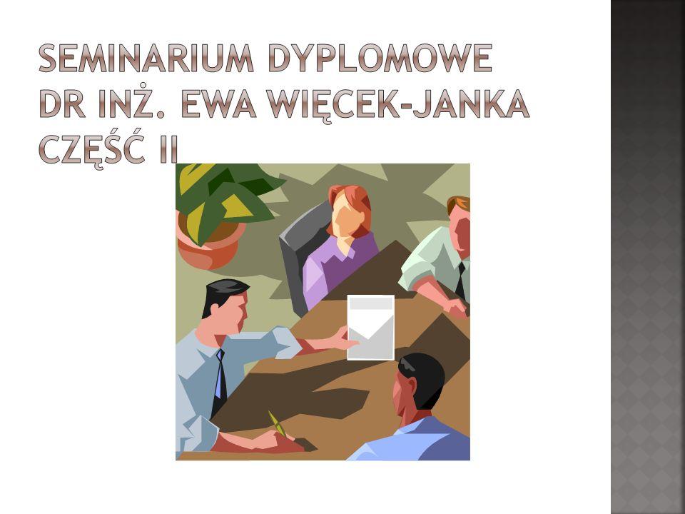 Seminarium dyplomowe dr inż. Ewa Więcek-Janka część II