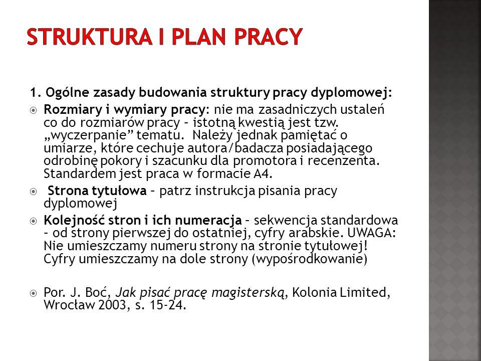 Struktura i PLAN pracy 1. Ogólne zasady budowania struktury pracy dyplomowej: