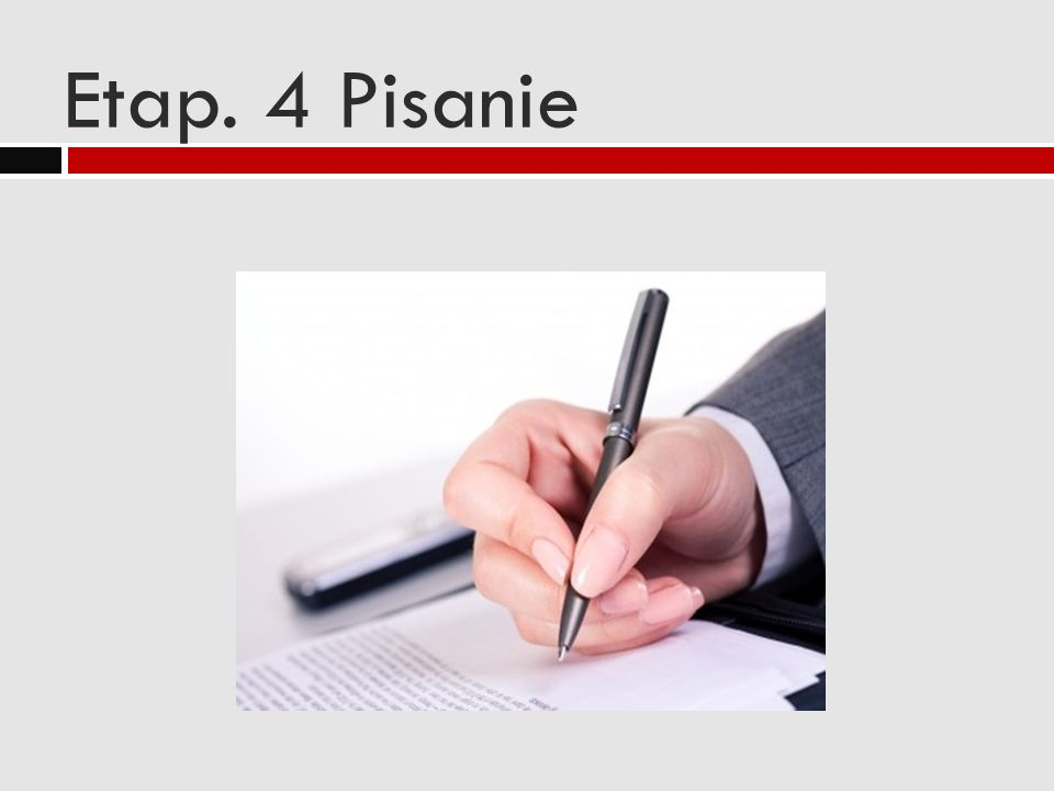 Etap. 4 Pisanie
