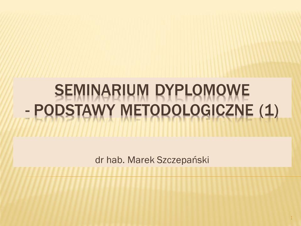 Seminarium dyplomowe - Podstawy metodologiczne (1)