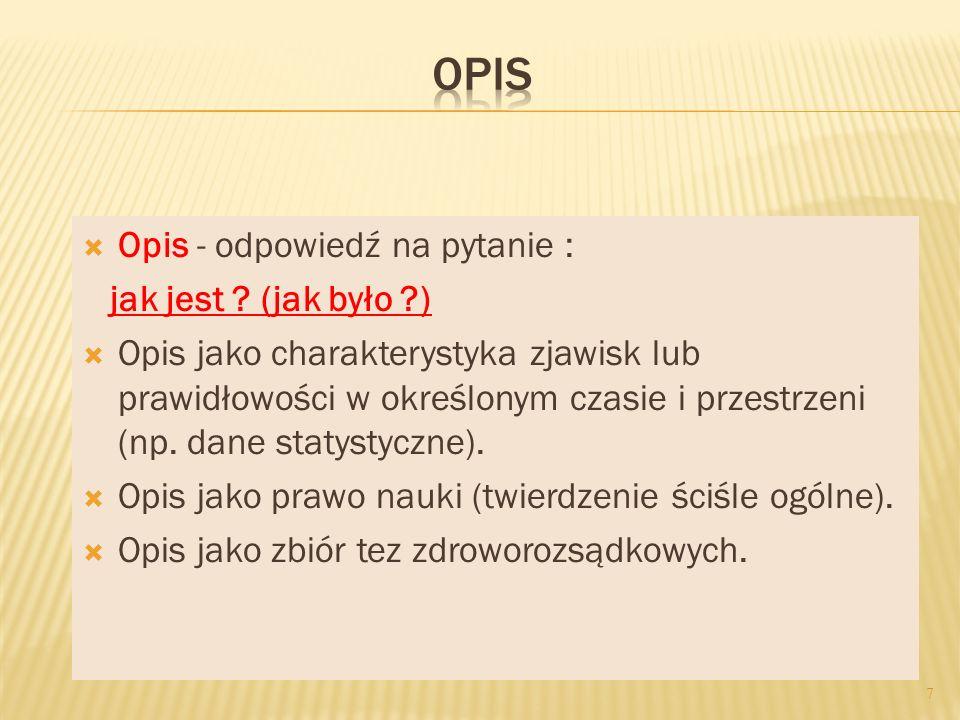 OPIS Opis - odpowiedź na pytanie : jak jest (jak było )