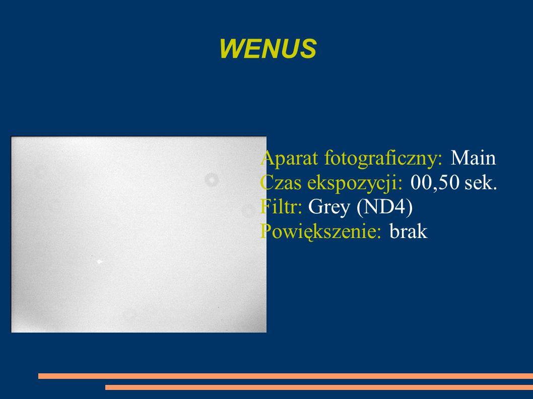 WENUS Aparat fotograficzny: Main Czas ekspozycji: 00,50 sek.