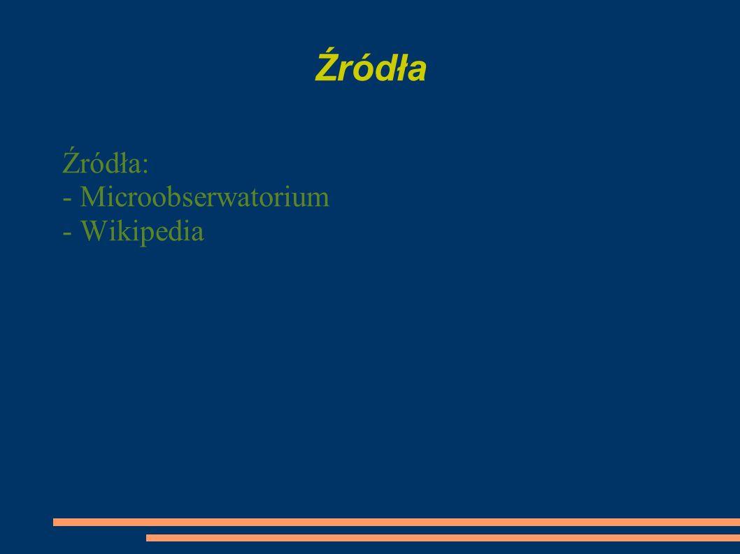 Źródła Źródła: - Microobserwatorium - Wikipedia