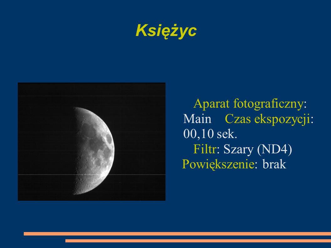 KsiężycAparat fotograficzny: Main Czas ekspozycji: 00,10 sek.