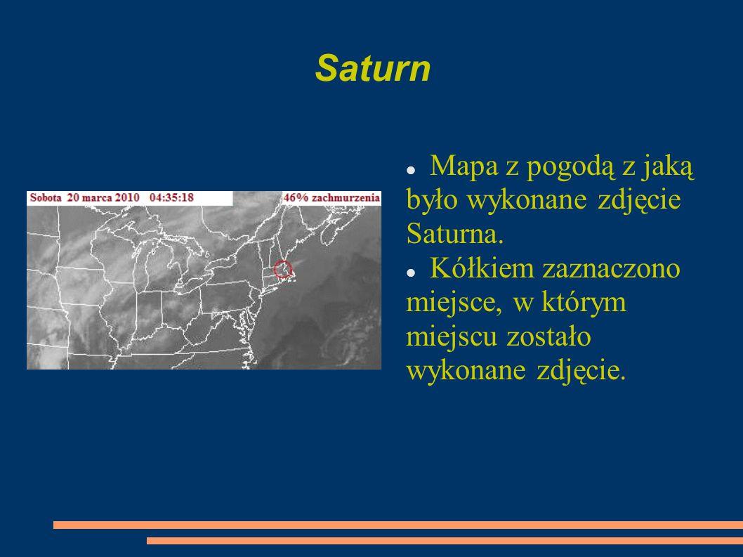 Saturn Mapa z pogodą z jaką było wykonane zdjęcie Saturna.