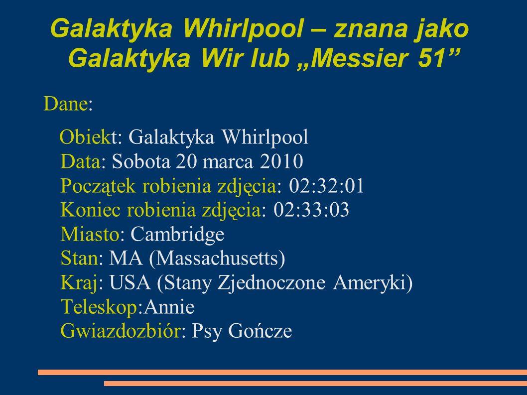 """Galaktyka Whirlpool – znana jako Galaktyka Wir lub """"Messier 51"""