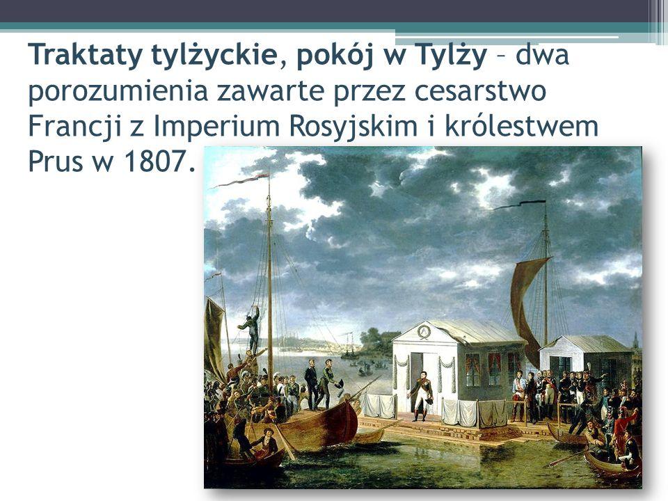 Traktaty tylżyckie, pokój w Tylży – dwa porozumienia zawarte przez cesarstwo Francji z Imperium Rosyjskim i królestwem Prus w 1807.