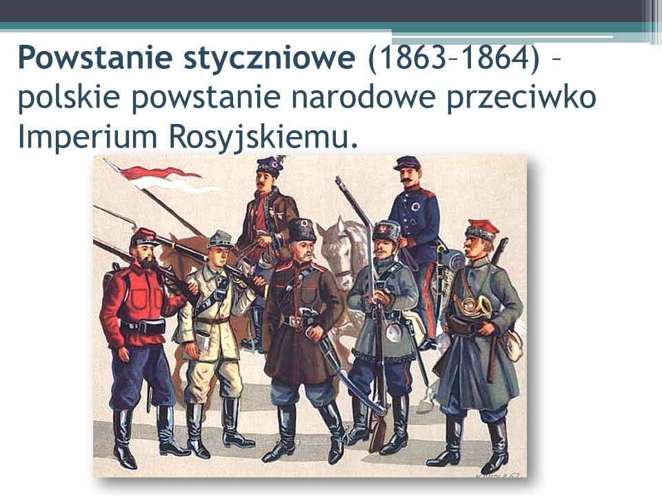 Powstanie styczniowe (1863–1864) – polskie powstanie narodowe przeciwko Imperium Rosyjskiemu.