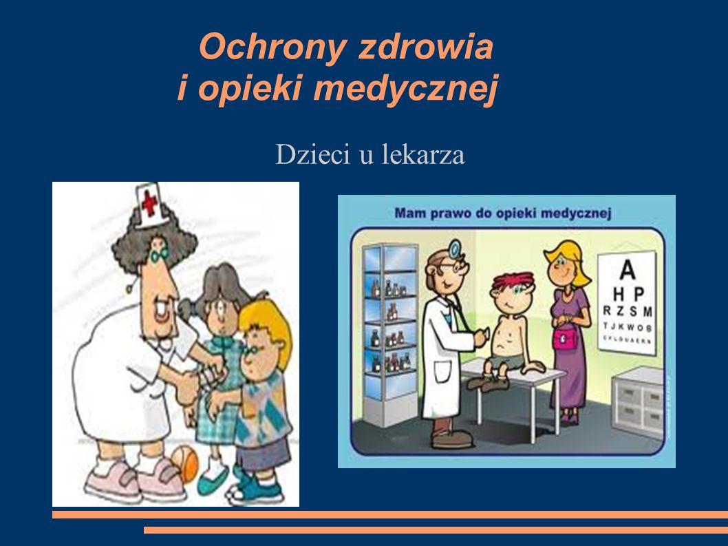 Ochrony zdrowia i opieki medycznej