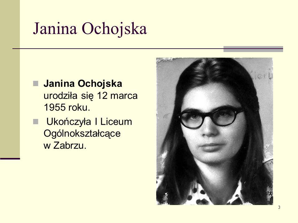 Janina Ochojska Janina Ochojska urodziła się 12 marca 1955 roku.