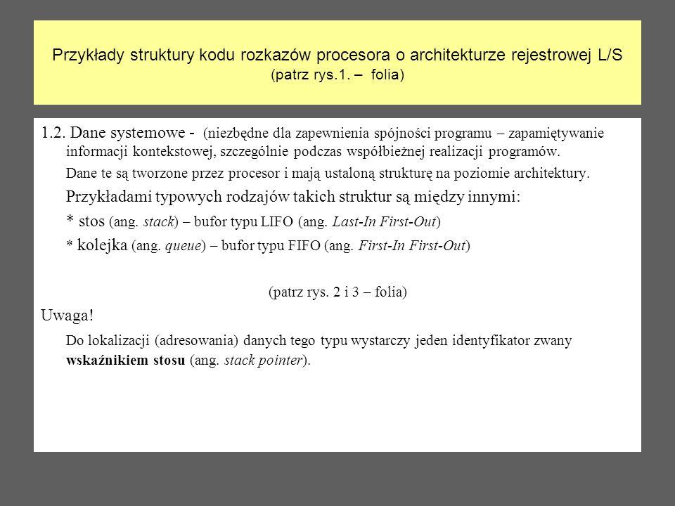 Przykładami typowych rodzajów takich struktur są między innymi: