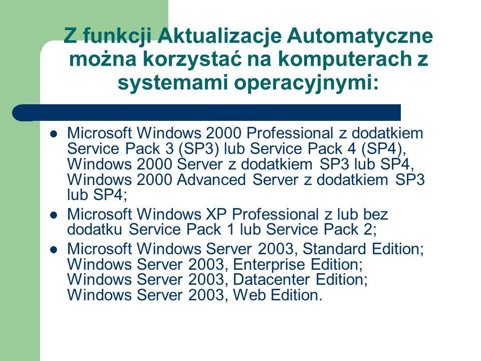 Z funkcji Aktualizacje Automatyczne można korzystać na komputerach z systemami operacyjnymi: