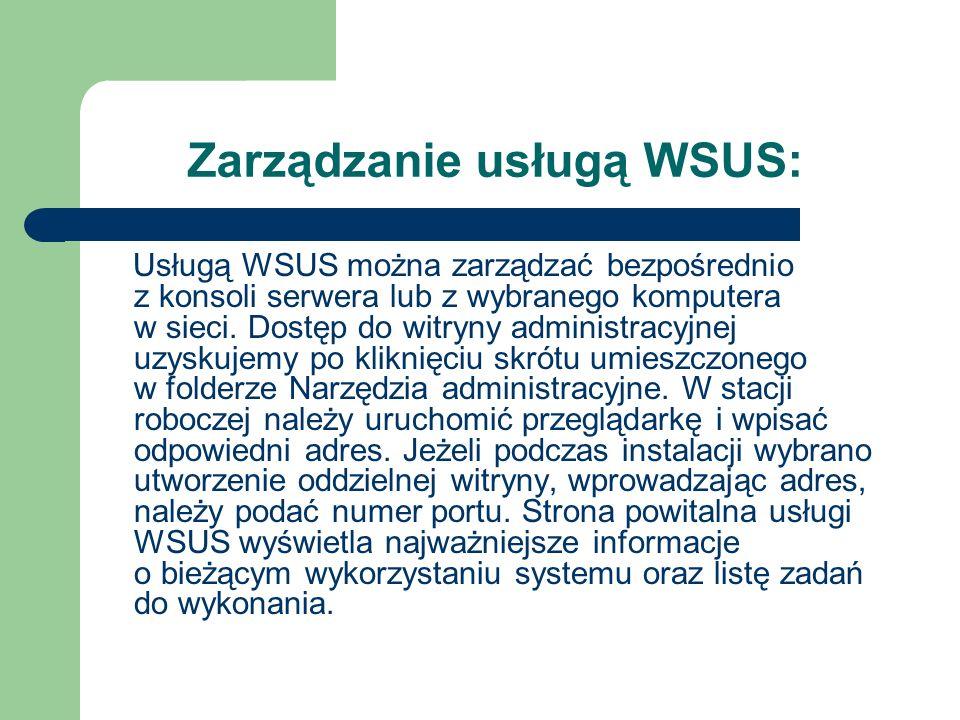 Zarządzanie usługą WSUS: