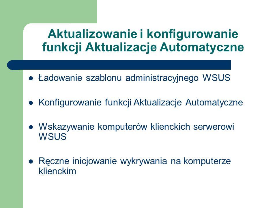 Aktualizowanie i konfigurowanie funkcji Aktualizacje Automatyczne