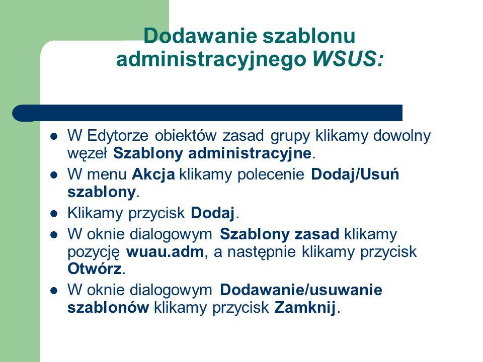 Dodawanie szablonu administracyjnego WSUS: