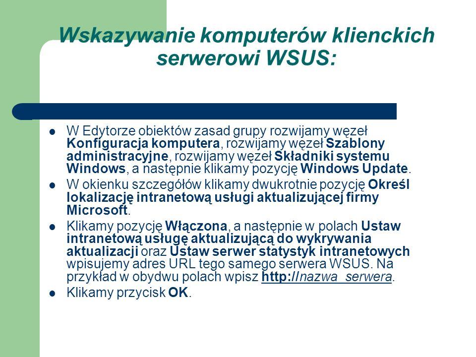 Wskazywanie komputerów klienckich serwerowi WSUS: