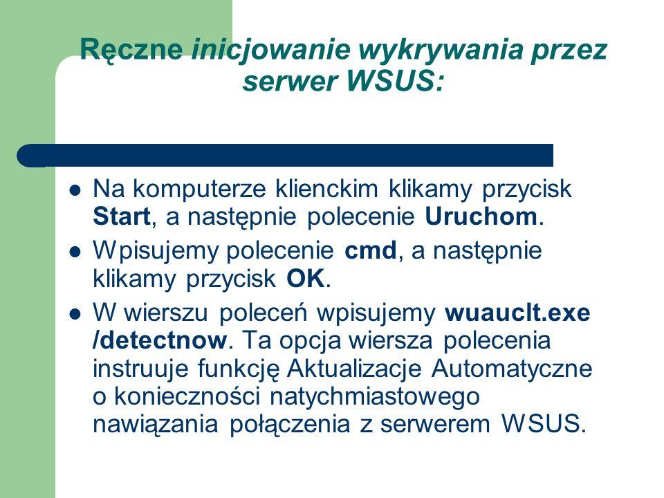 Ręczne inicjowanie wykrywania przez serwer WSUS: