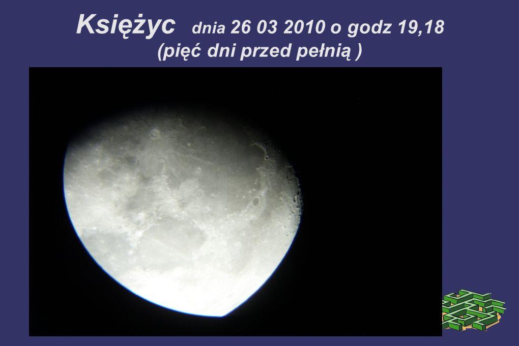 Księżyc dnia 26 03 2010 o godz 19,18 (pięć dni przed pełnią )