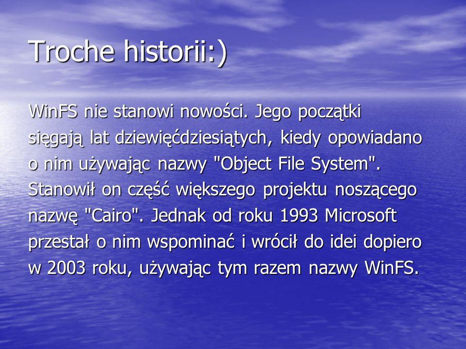 Troche historii:) WinFS nie stanowi nowości. Jego początki