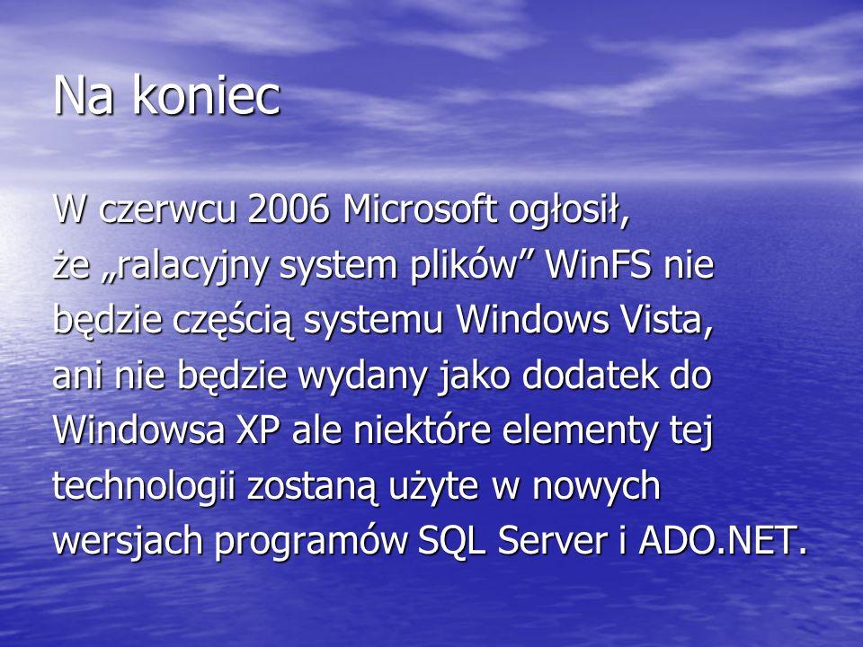 Na koniec W czerwcu 2006 Microsoft ogłosił,