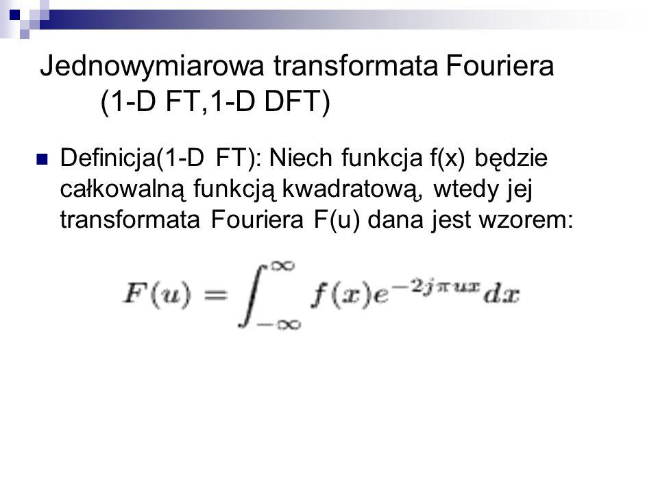 Jednowymiarowa transformata Fouriera (1-D FT,1-D DFT)