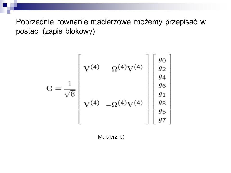 Poprzednie równanie macierzowe możemy przepisać w postaci (zapis blokowy):