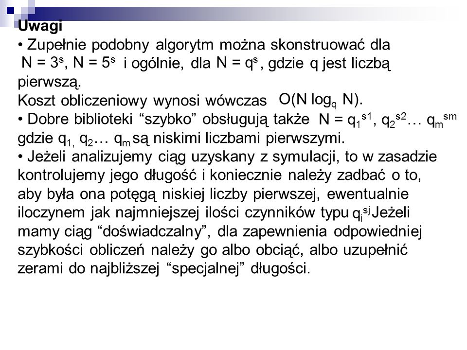Uwagi • Zupełnie podobny algorytm można skonstruować dla. i ogólnie, dla , gdzie q jest liczbą pierwszą.