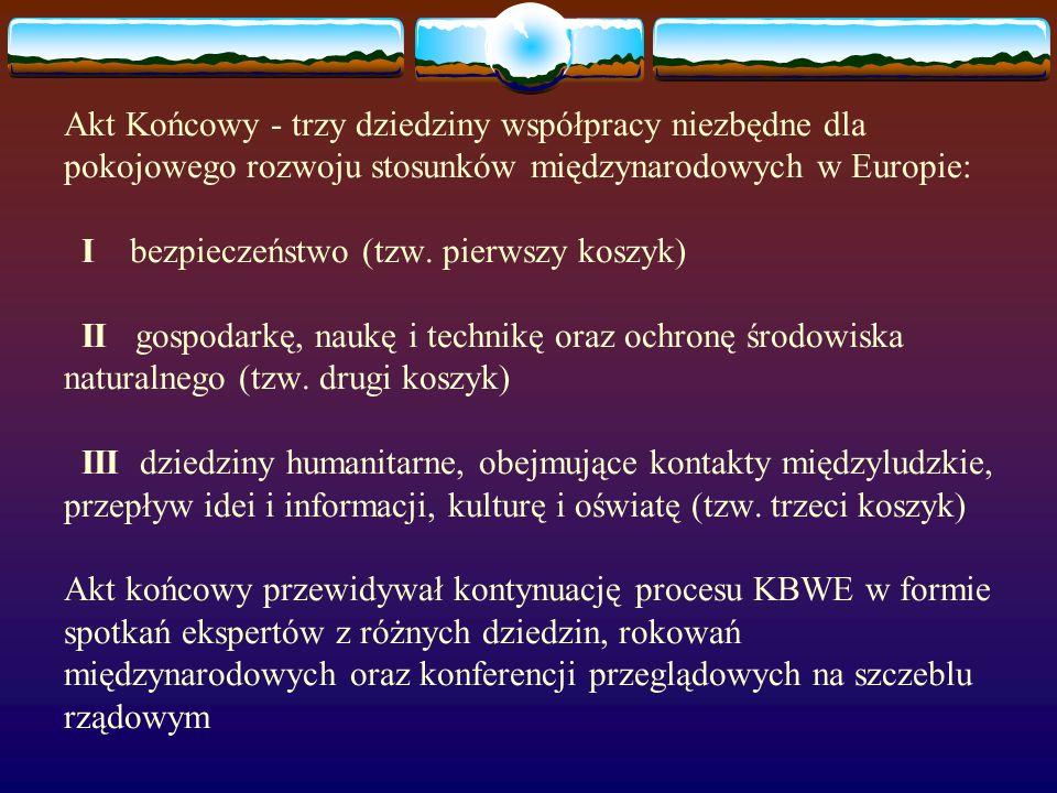 Akt Końcowy - trzy dziedziny współpracy niezbędne dla pokojowego rozwoju stosunków międzynarodowych w Europie: I bezpieczeństwo (tzw.