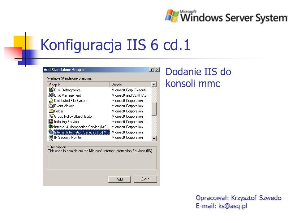 Konfiguracja IIS 6 cd.1 Dodanie IIS do konsoli mmc