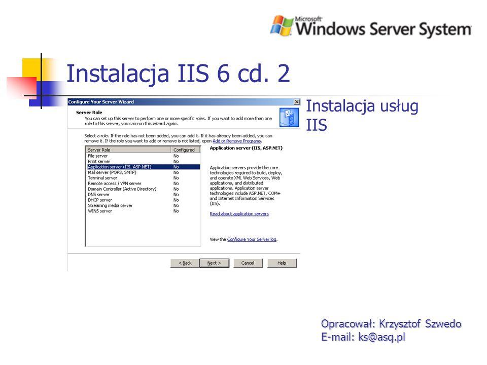 Instalacja IIS 6 cd. 2 Instalacja usług IIS