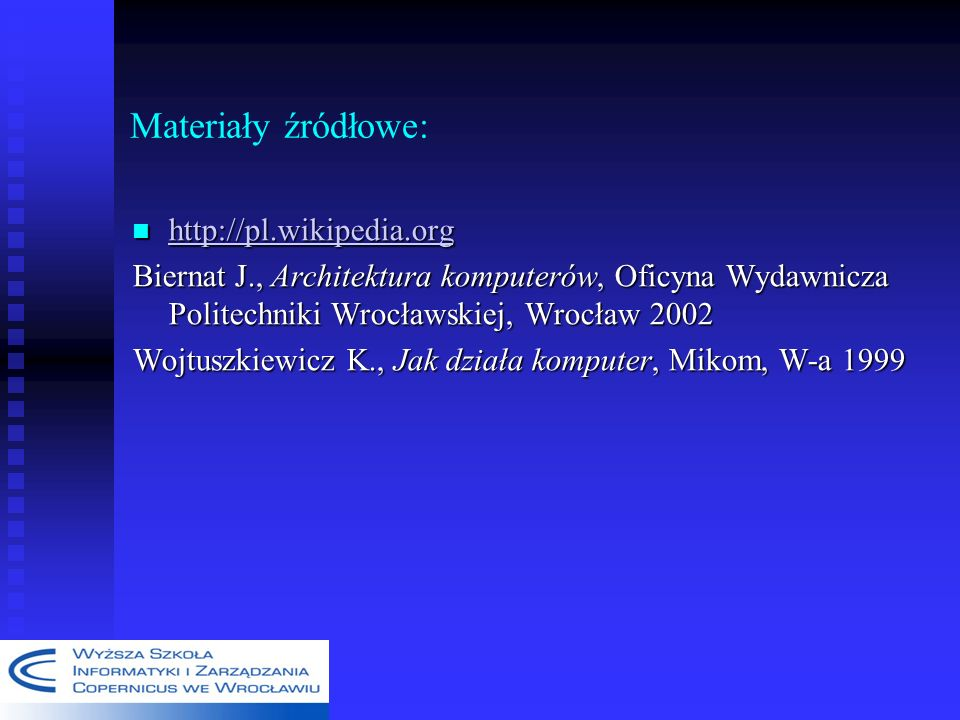 Materiały źródłowe: http://pl.wikipedia.org