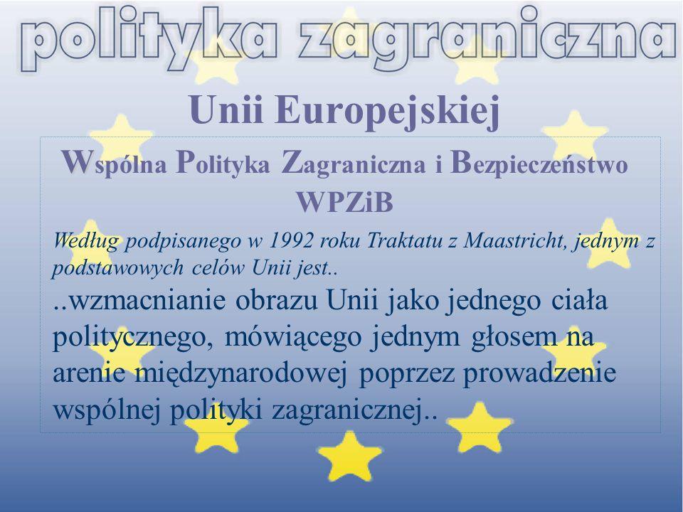 Unii Europejskiej Wspólna Polityka Zagraniczna i Bezpieczeństwo WPZiB