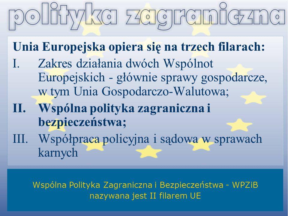 Unia Europejska opiera się na trzech filarach: