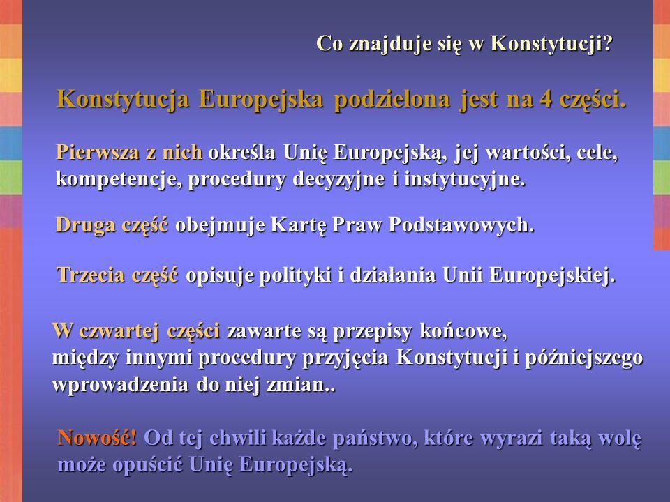 Konstytucja Europejska podzielona jest na 4 części.