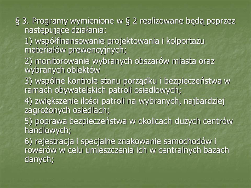 § 3. Programy wymienione w § 2 realizowane będą poprzez następujące działania: