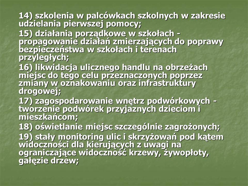 14) szkolenia w palcówkach szkolnych w zakresie udzielania pierwszej pomocy;