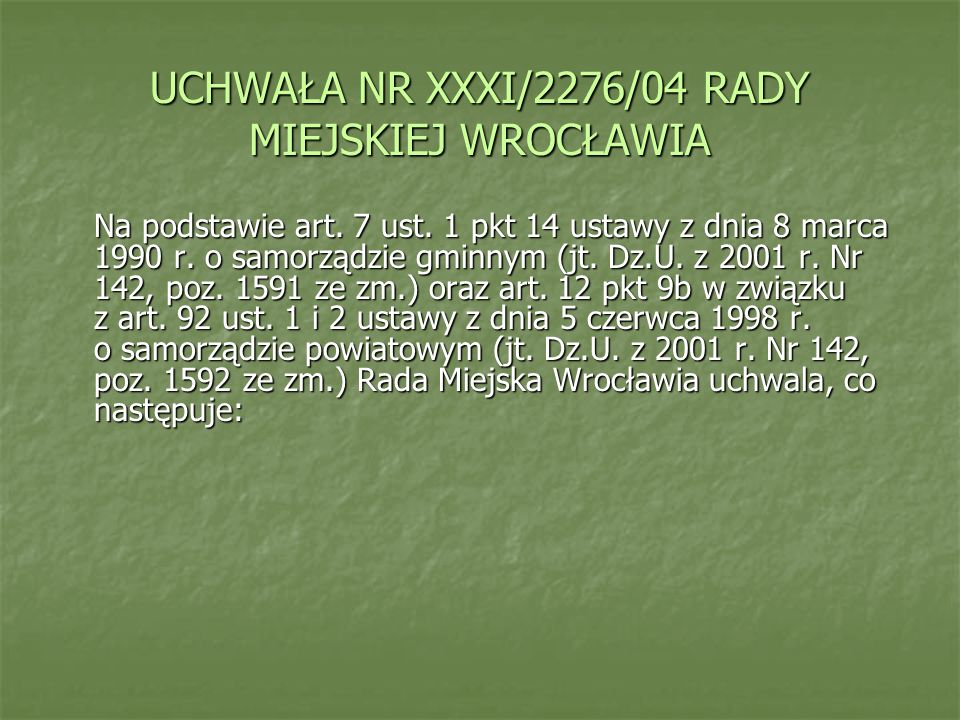 UCHWAŁA NR XXXI/2276/04 RADY MIEJSKIEJ WROCŁAWIA