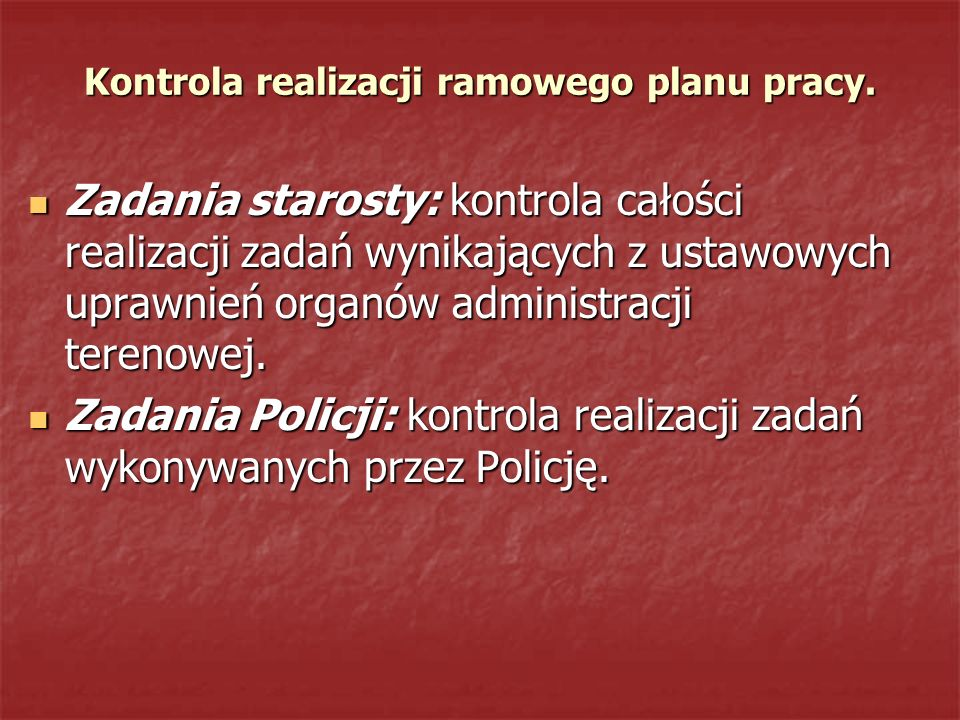 Kontrola realizacji ramowego planu pracy.