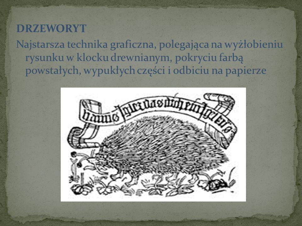 DRZEWORYT Najstarsza technika graficzna, polegająca na wyżłobieniu rysunku w klocku drewnianym, pokryciu farbą powstałych, wypukłych części i odbiciu na papierze