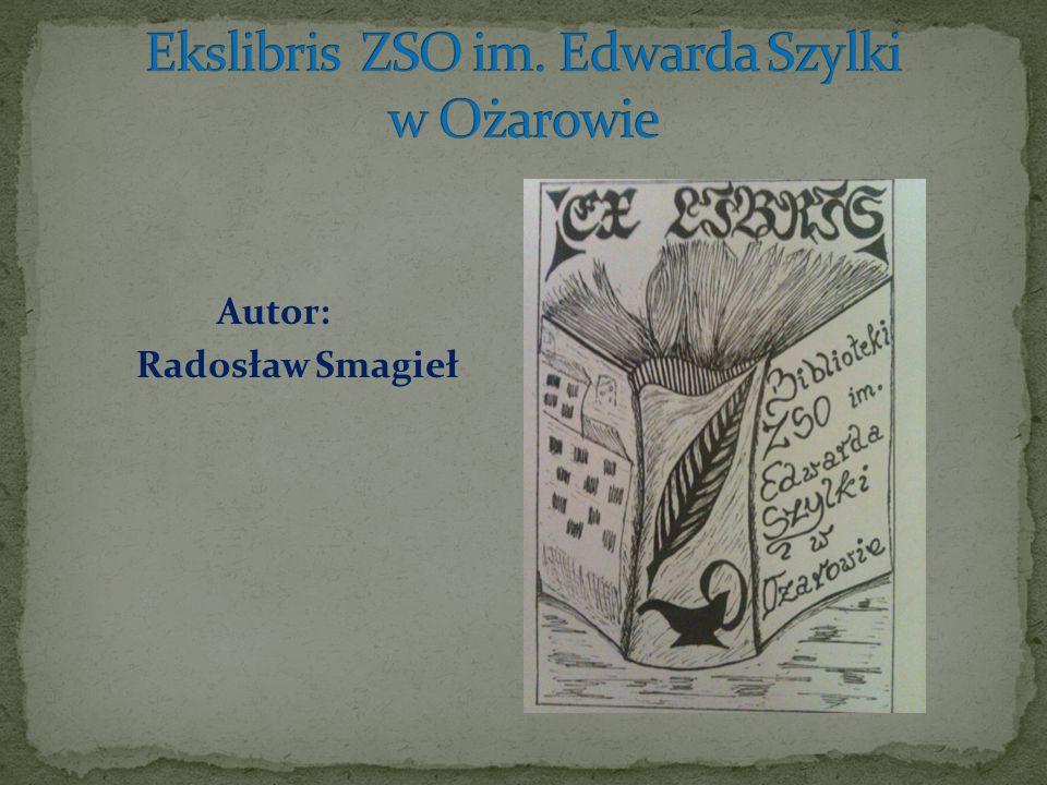 Ekslibris ZSO im. Edwarda Szylki w Ożarowie