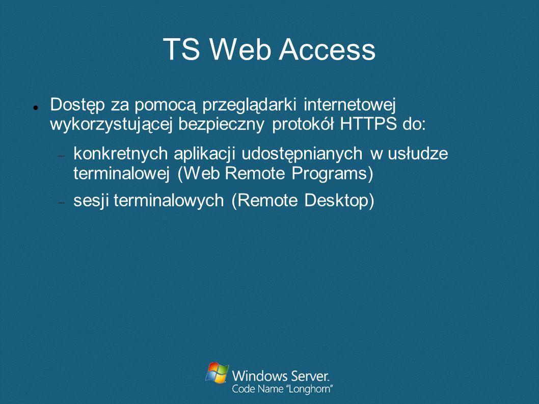 TS Web Access Dostęp za pomocą przeglądarki internetowej wykorzystującej bezpieczny protokół HTTPS do: